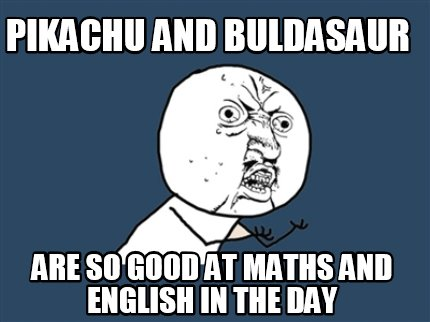 pikachu-and-buldasaur-are-so-good-at-maths-and-english-in-the-day