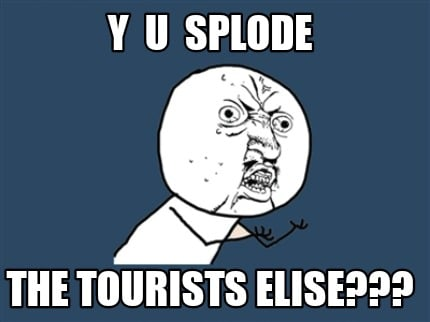 y-u-splode-the-tourists-elise