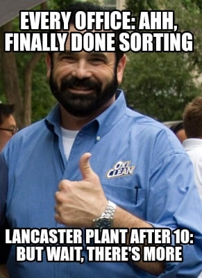 every-office-ahh-finally-done-sorting-lancaster-plant-after-10-but-wait-theres-m