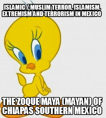 islamic-muslim-terror-islamism-extremism-and-terrorism-in-mexico-the-zoque-maya-