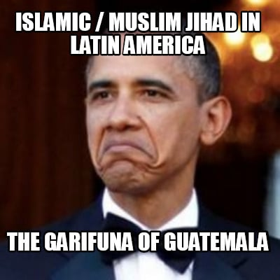 islamic-muslim-jihad-in-latin-america-the-garifuna-of-guatemala