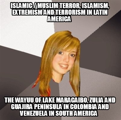islamic-muslim-terror-islamism-extremism-and-terrorism-in-latin-america-the-wayu