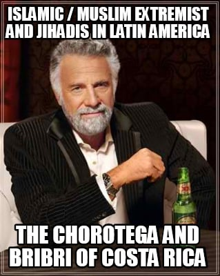 islamic-muslim-extremist-and-jihadis-in-latin-america-the-chorotega-and-bribri-o