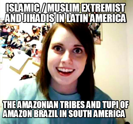 islamic-muslim-extremist-and-jihadis-in-latin-america-the-amazonian-tribes-and-t