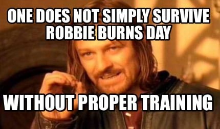 one-does-not-simply-survive-robbie-burns-day-without-proper-training