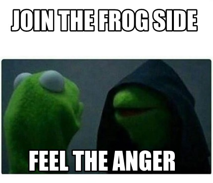 join-the-frog-side-feel-the-anger