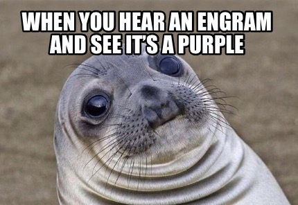 when-you-hear-an-engram-and-see-its-a-purple