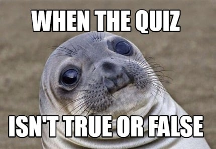 when-the-quiz-isnt-true-or-false