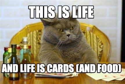 this-is-life-and-life-is-cards-and-food