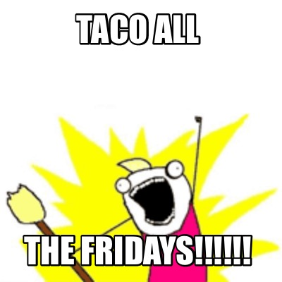 taco-all-the-fridays