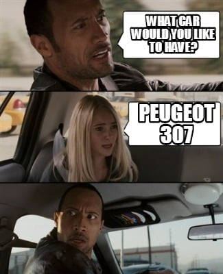 what-car-would-you-like-to-have-peugeot-307