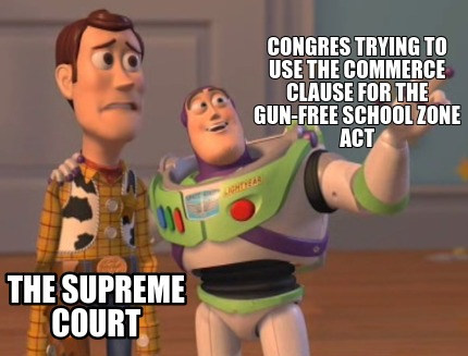congres-trying-to-use-the-commerce-clause-for-the-gun-free-school-zone-act-the-s
