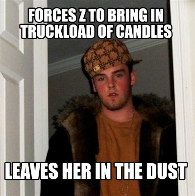 forces-z-to-bring-in-truckload-of-candles-leaves-her-in-the-dust