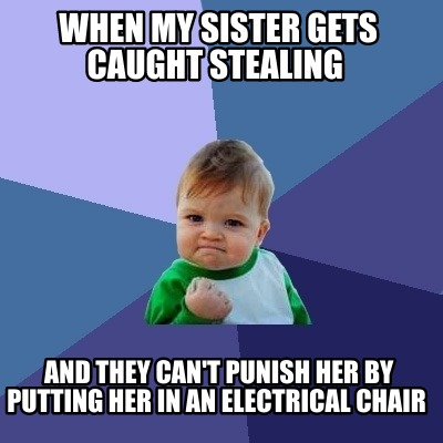 when-my-sister-gets-caught-stealing-and-they-cant-punish-her-by-putting-her-in-a