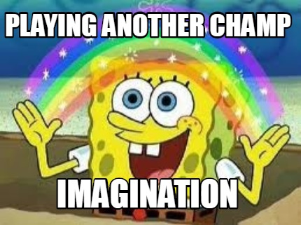 playing-another-champ-imagination
