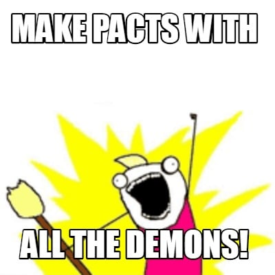 make-pacts-with-all-the-demons