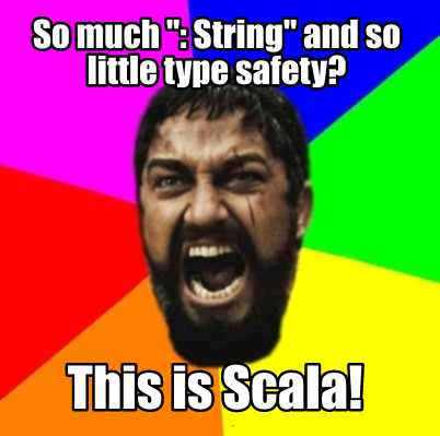 so-much-string-and-so-little-type-safety-this-is-scala