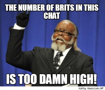 the-number-of-brits-in-this-chat-is-too-damn-high