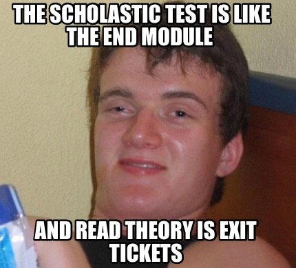 the-scholastic-test-is-like-the-end-module-and-read-theory-is-exit-tickets