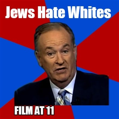jews-hate-whites-film-at-11