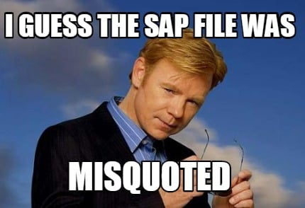 i-guess-the-sap-file-was-misquoted