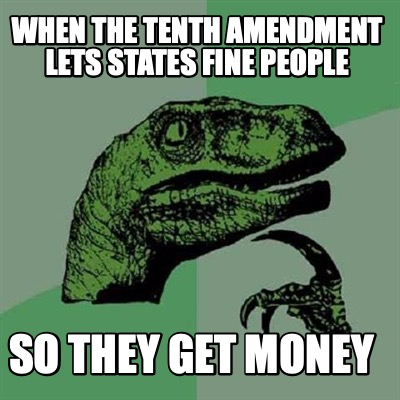 when-the-tenth-amendment-lets-states-fine-people-so-they-get-money