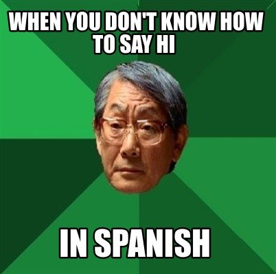 when-you-dont-know-how-to-say-hi-in-spanish