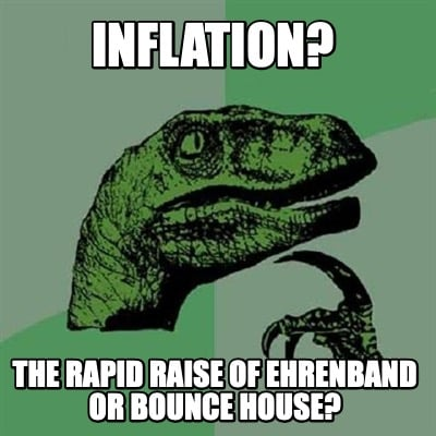 inflation-the-rapid-raise-of-ehrenband-or-bounce-house