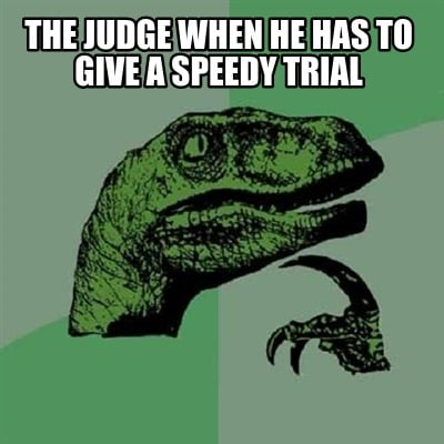 the-judge-when-he-has-to-give-a-speedy-trial
