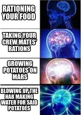 rationing-your-food-taking-your-crew-mates-rations-growing-potatoes-on-mars-blow