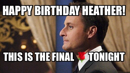 happy-birthday-heather-this-is-the-final-tonight