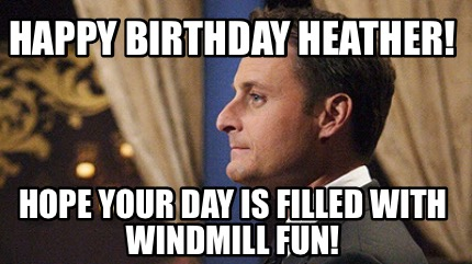 happy-birthday-heather-hope-your-day-is-filled-with-windmill-fun
