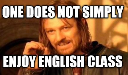 one-does-not-simply-enjoy-english-class6