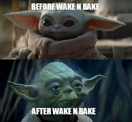 before-wake-n-bake-after-wake-n-bake