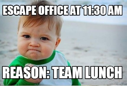 escape-office-at-1130-am-reason-team-lunch