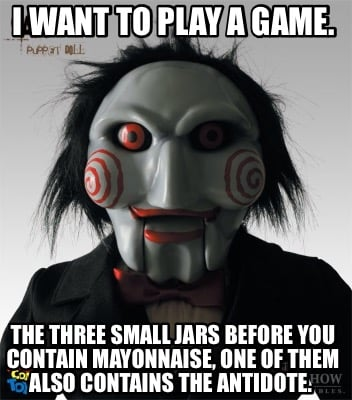 i-want-to-play-a-game.-the-three-small-jars-before-you-contain-mayonnaise-one-of