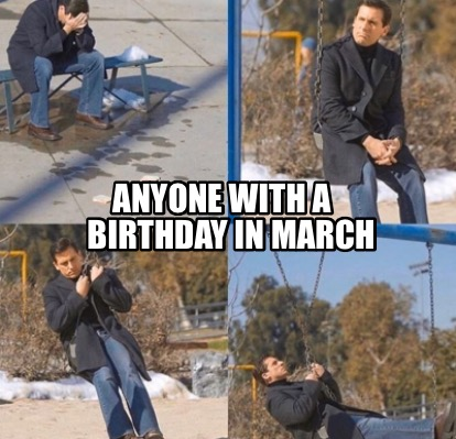 anyone-with-a-birthday-in-march