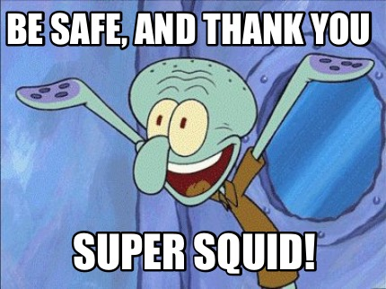 be-safe-and-thank-you-super-squid