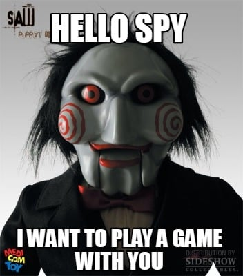 hello-spy-i-want-to-play-a-game-with-you