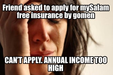 friend-asked-to-apply-for-mysalam-free-insurance-by-gomen-cant-apply.-annual-inc