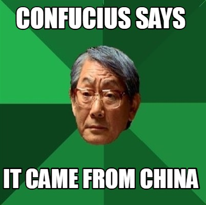 confucius-says-it-came-from-china