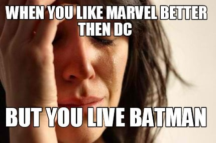 when-you-like-marvel-better-then-dc-but-you-live-batman9