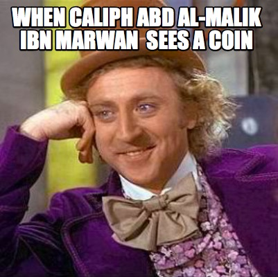 when-caliph-abd-al-malik-ibn-marwan-sees-a-coin