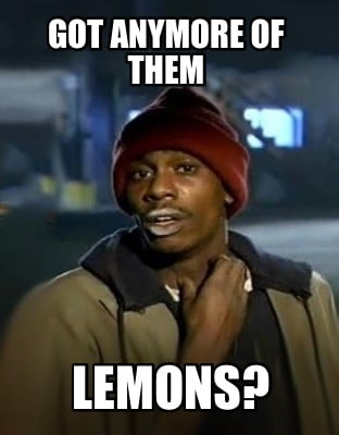 got-anymore-of-them-lemons