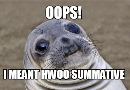 oops-i-meant-hwoo-summative