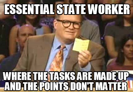 essential-state-worker-where-the-tasks-are-made-up-and-the-points-dont-matter