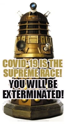 covid-19-is-the-supreme-race-you-will-be-exterminated