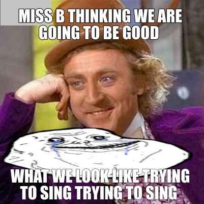 miss-b-thinking-we-are-going-to-be-good-what-we-look-like-trying-to-sing-trying-