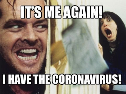 its-me-again-i-have-the-coronavirus