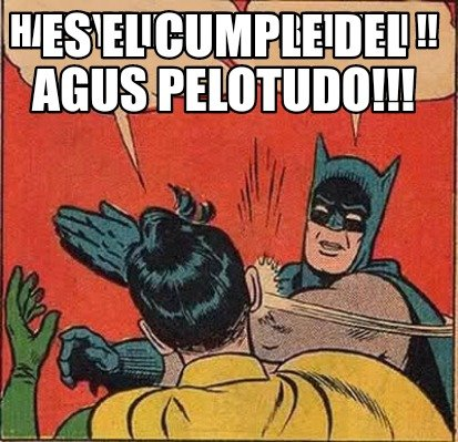happy-birthday-batman-es-el-cumple-del-agus-pelotudo